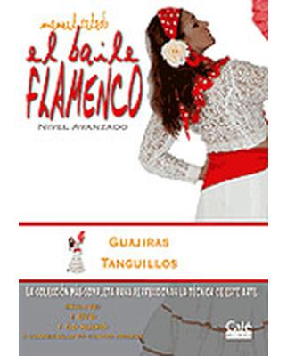 El Baile Flamenco Vol. 17 (DVD+CD), Guajiras, Tanguillos